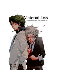 Material kiss