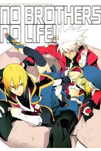 NO BROTHERS NO LIFE!