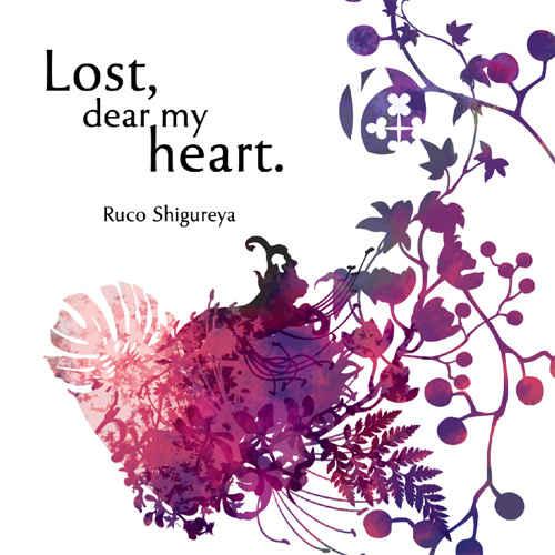 Lost, dear my heart.