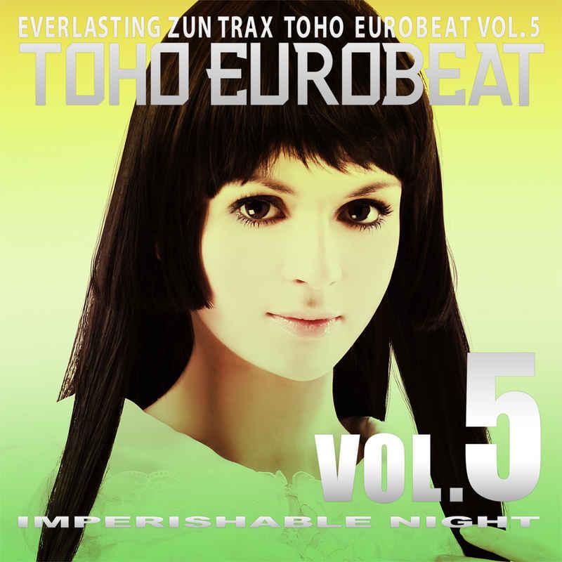 TOHO EUROBEAT VOL.5 IMPERISHABLE NIGHT [A-One(ELEMENTAS)] 東方Project