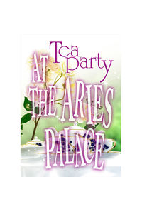 Tea Party AT THE ARIES PALACE