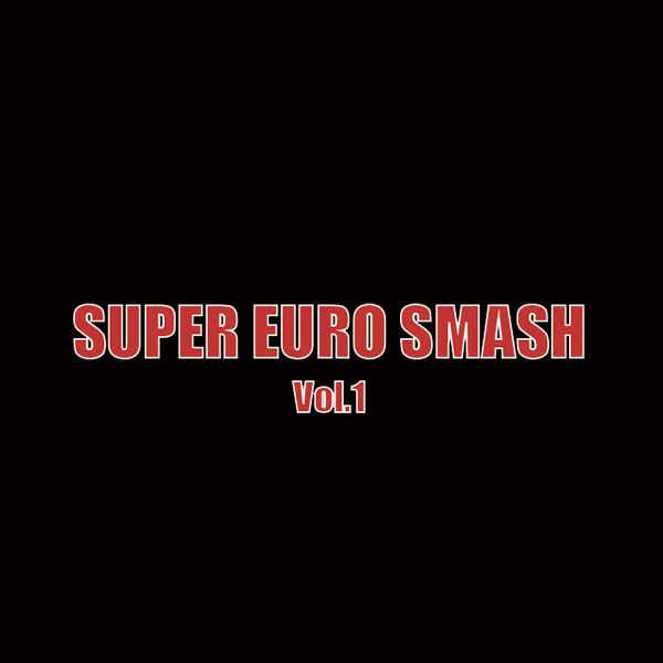 SUPER EURO SMASH Vol.1 [A-One(ELEMENTAS)] オリジナル