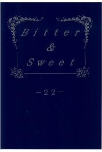 Bitter & Sweet 22