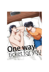 one way ticket for you