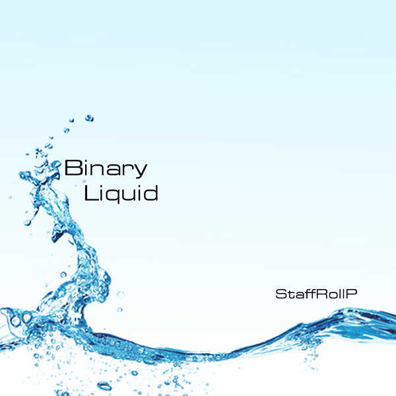 Binary Liquid [スタッフロールP(スタッフロールP)] VOCALOID