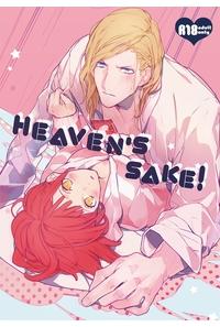 HEAVEN'S SAKE!