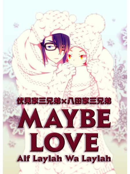 MAYBE LOVE [Alf Laylah Wa Laylah(喜喜)] K