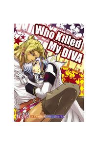 WHO KILLED MY DIVA