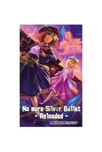 No more Silver Bullet -Reloaded-