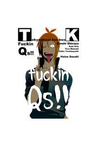 Fuckin Qs!