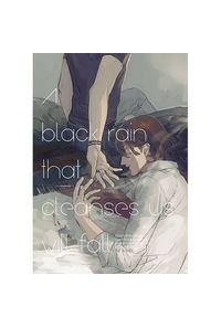 A black rain that cleanses us will fall