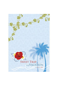 Sweet Trap in the Vacation