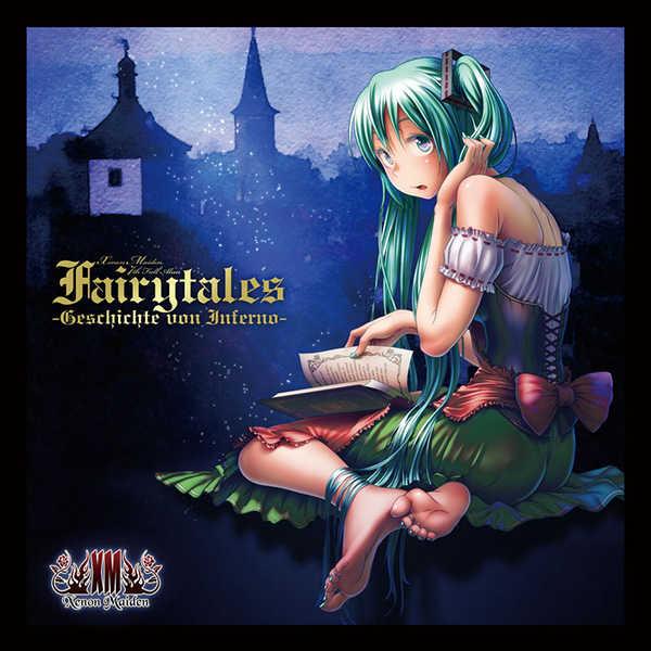 FAIRYTALES -Geschichte von Inferno- (Lite Edition) [XM -Xenon Maiden-(キセノンP)] VOCALOID