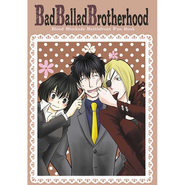 Bad Ballad Brotherhood [11月のアルパカ(クラムボン)] 血界戦線