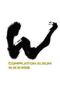 COMPILATION ALBUM W.W.W 2015 / V.A