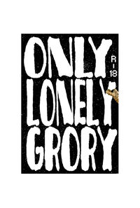 ONLY LONELY GRORY