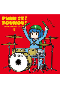 PUNK IT!TOUHOU!3 -IOSYS HITS PUNK COVERS-
