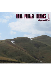 lol project 014:Final Fantasy Remixes 2