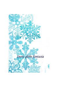 Snow globe fantasia