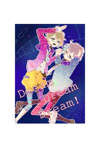 Dream Dream Dream!