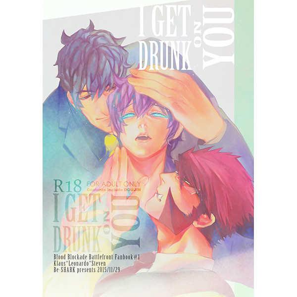 I GET DRUNK ON YOU [Be-SHARK(鮫井)] 血界戦線