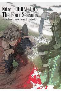『Nitro+CHiRAL 10th』The Four Seasons~Another creators visual book~