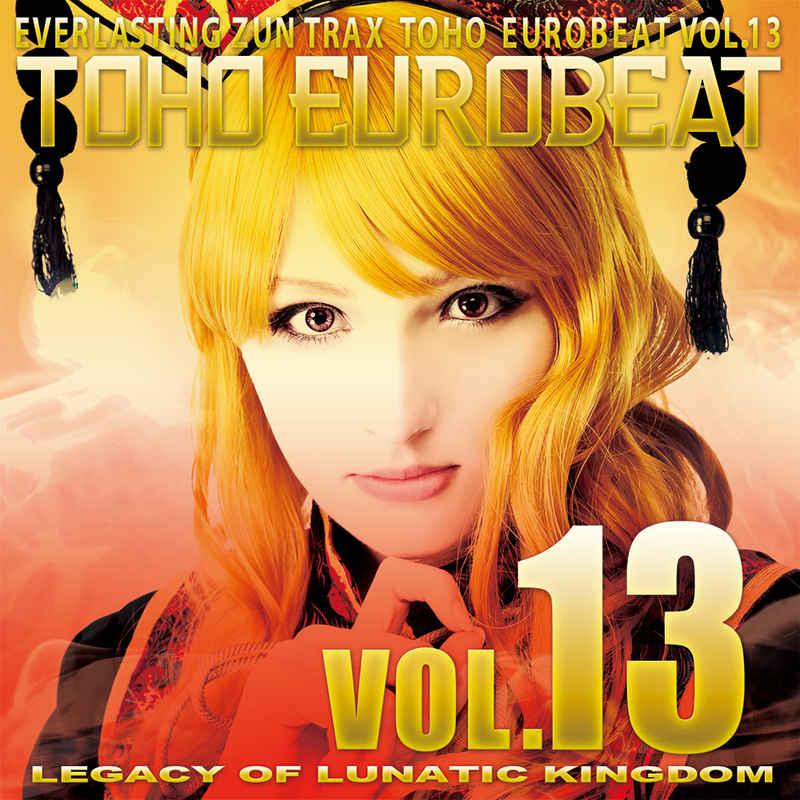 TOHO EUROBEAT VOL.13 LEGACY OF LUNATIC KINGDOM [A-One(ELEMENTAS)] 東方Project