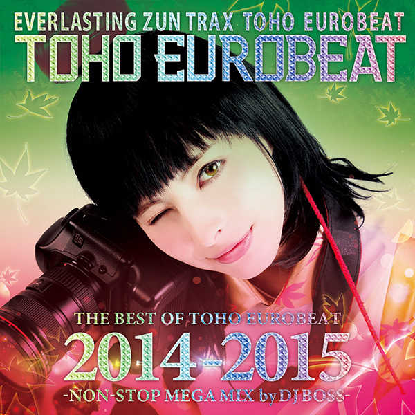 THE BEST OF TOHO EUROBEAT 2014-2015 -NON-STOP MEGA MIX by DJ BOSS- [A-One(ELEMENTAS)] 東方Project