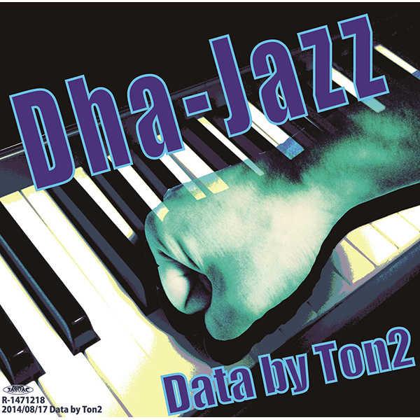 Dha-Jazz [Data by Ton2(Ton2)] よろず