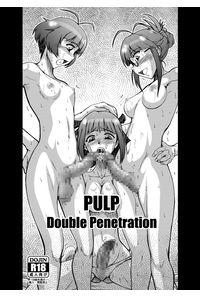 PULP Double Penetration