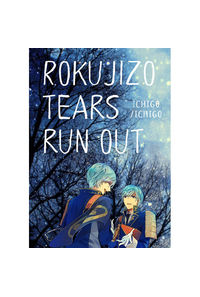 ROKUJIZO TEARS RUN OUT