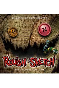 10 Years of RoughSketch RoughSketch Best Album 2006-2016