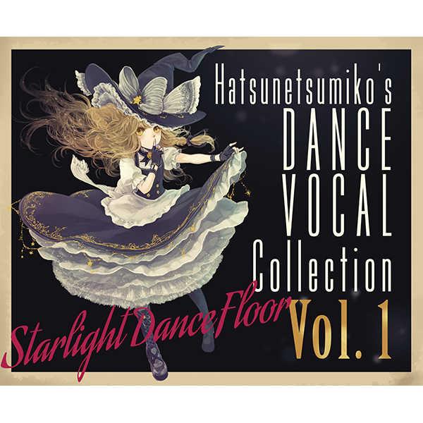 """Starlight Dance Floor"" Hatsunetsumiko's Dance Vocal Collection Vol.1 [発熱巫女~ず(Tim Vegas)] 東方Project"