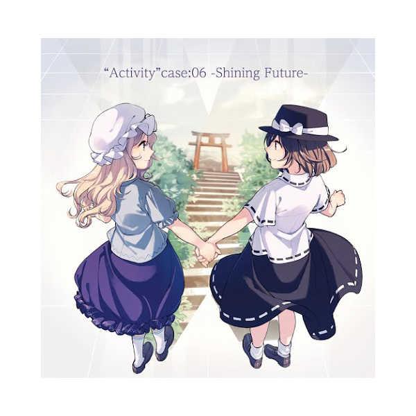 """Activity"" Case:06 -Shining Future-"