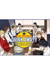 DRINK AWAY!!
