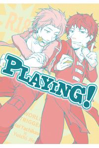 PLAYING!