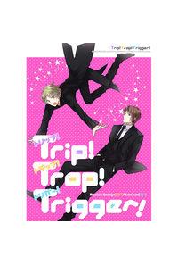 trip!trap!trigger!