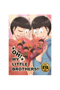 Oh!MyLittle Brothers!!