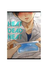 HEAT DEAD HEAT