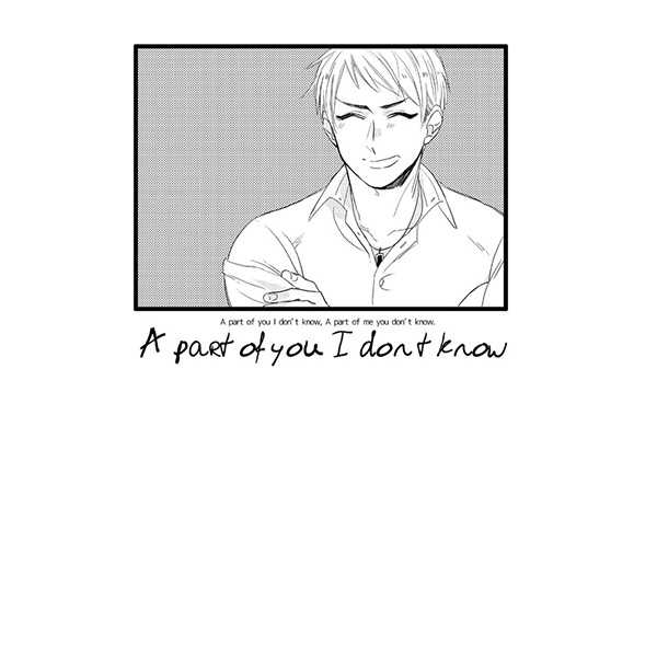 A part of you I don't know,A part of me you don't know. [DKD(下田)] ヘタリア