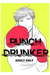 PUNCH DRUNKER