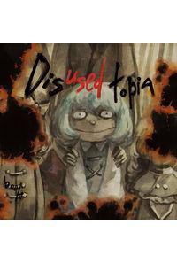 """dis""""used""""topia"""