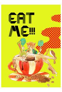 EAT ME!!!