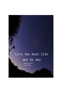 Live the best life day by day