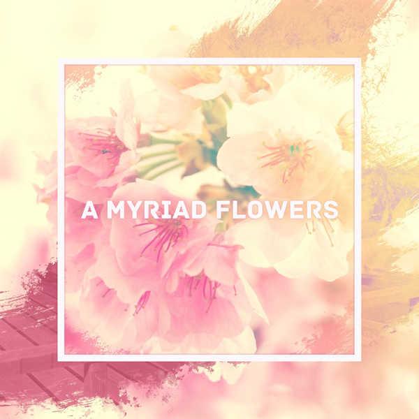 A Myriad Flowers [As Like Music(Emazik)] オリジナル