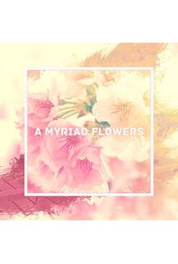 A Myriad Flowers