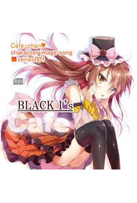 カフェちゃんキャラクターソング『BLACK I's』