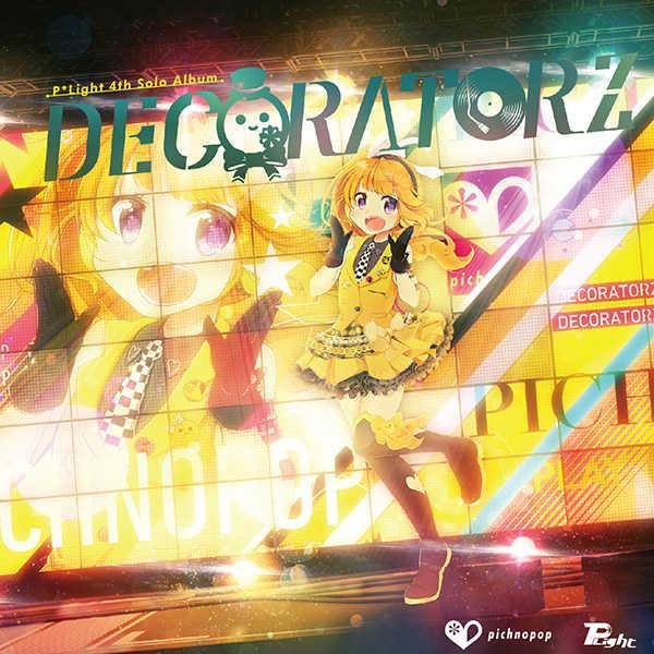 DECORATORZ [pichnopop(P*Light)] オリジナル