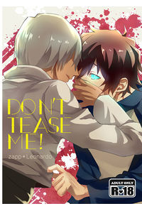 DON'T TEASE ME!