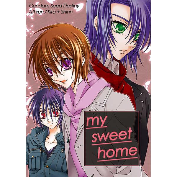 my sweet home [meteor(佐倉ひろ)] 機動戦士ガンダムSEED DESTINY